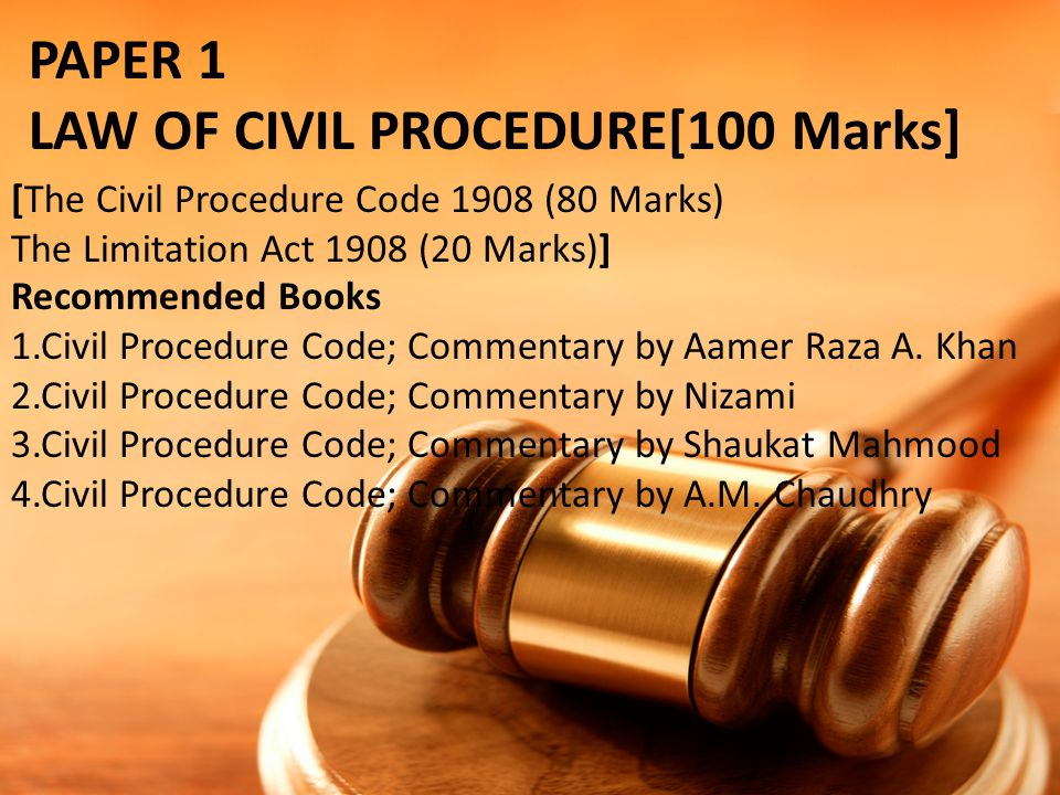 LAW OF CIVIL PROCEDURE[100 Marks]